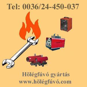 Elektromos hőlégfúvó gyártás, pb gázos hőlégfúvó gyártás, földgázos hőlégfúvó gyártás, gázolajos hőlégfúvó gyártás, fáradtolajos hőlégfúvó gyártás, fatüzelésű hőlégfúvó gyártás,